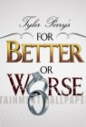 Tyler Perrys For Better or Worse